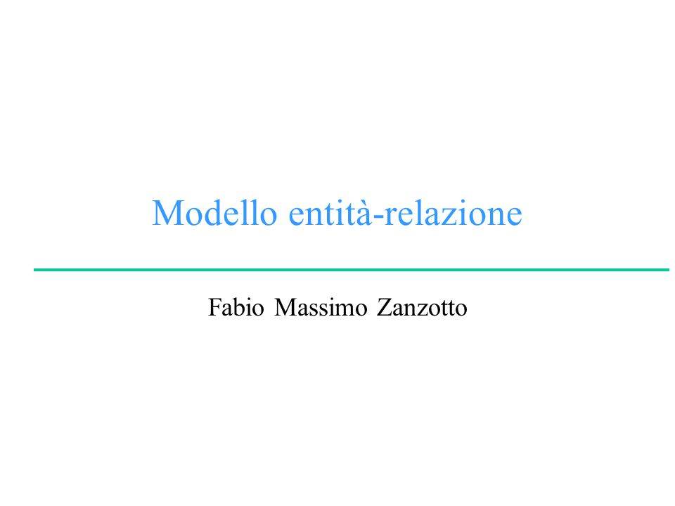 Modello entità-relazione Fabio Massimo Zanzotto