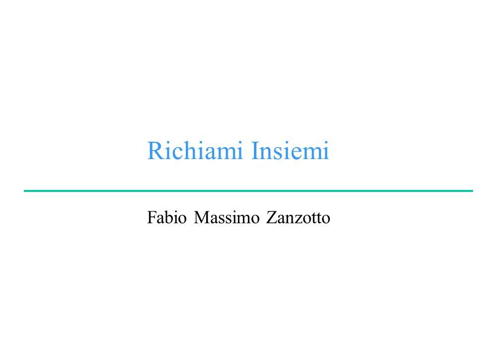 Richiami Insiemi Fabio Massimo Zanzotto