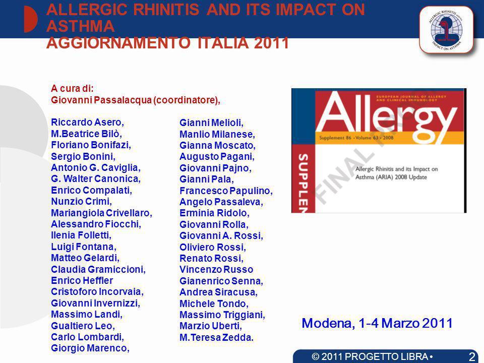 Cruz, Allergy 2008 La mancanza di controllo dellasma grave è associata alla presenza di rinite moderata/grave 93 © 2011 PROGETTO LIBRA www.progetto-aria.it