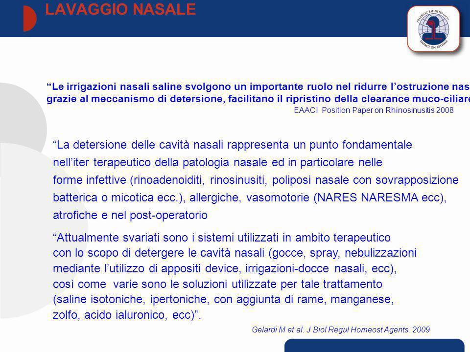 EAACI Position Paper on Rhinosinusitis 2008 Attualmente svariati sono i sistemi utilizzati in ambito terapeutico con lo scopo di detergere le cavità n