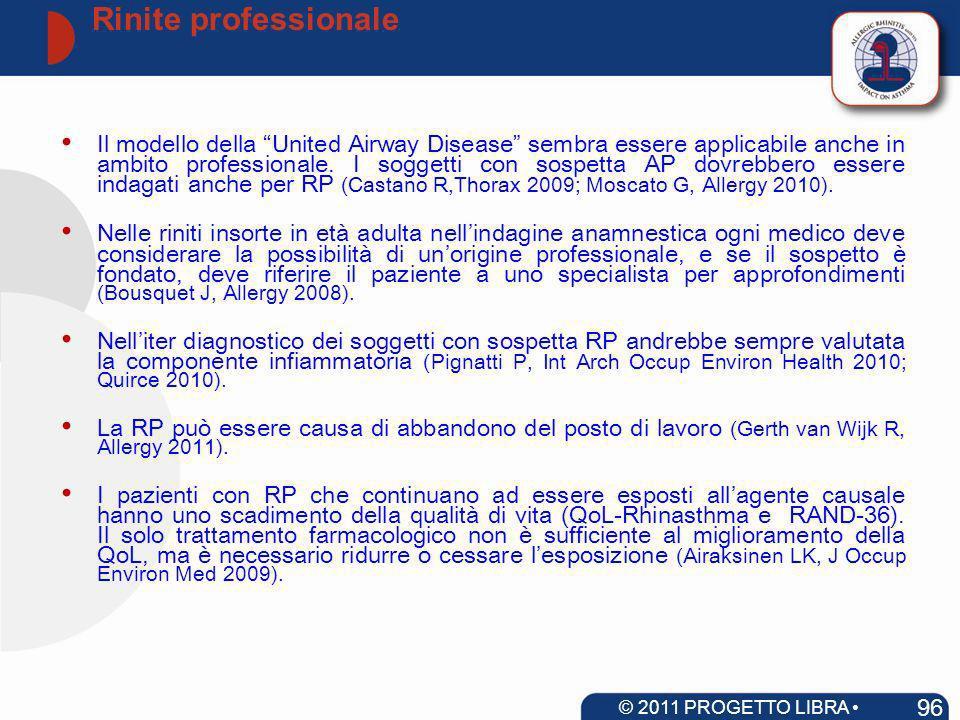 Rinite professionale 96 © 2011 PROGETTO LIBRA www.progetto-aria.it Il modello della United Airway Disease sembra essere applicabile anche in ambito pr