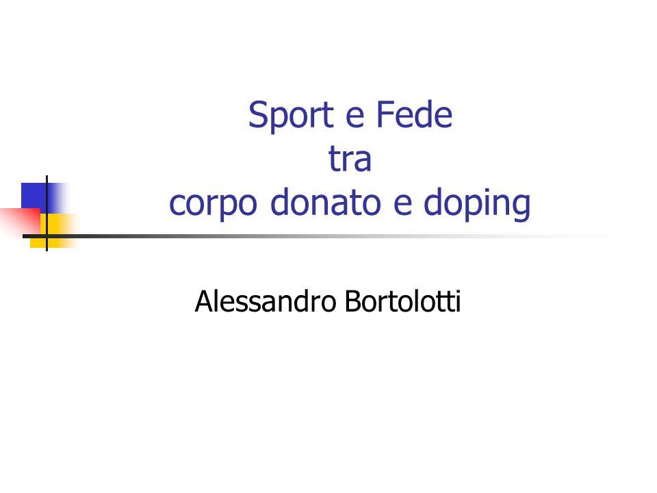 Sport e Fede tra corpo donato e doping Alessandro Bortolotti