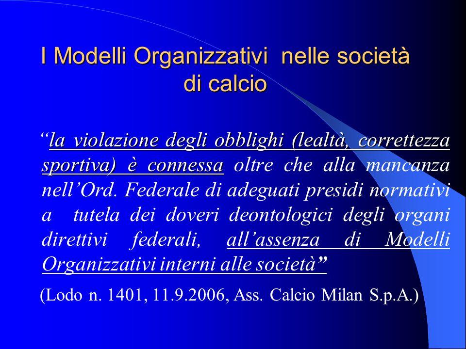 I Modelli Organizzativi nelle società di calcio la violazione degli obblighi (lealtà, correttezza sportiva) è connessala violazione degli obblighi (le