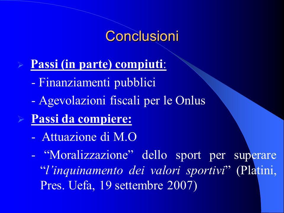 Conclusioni Conclusioni Passi (in parte) compiuti: - Finanziamenti pubblici - Agevolazioni fiscali per le Onlus Passi da compiere: - Attuazione di M.O