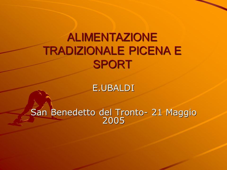 ALIMENTAZIONE TRADIZIONALE PICENA E SPORT E.UBALDI San Benedetto del Tronto- 21 Maggio 2005