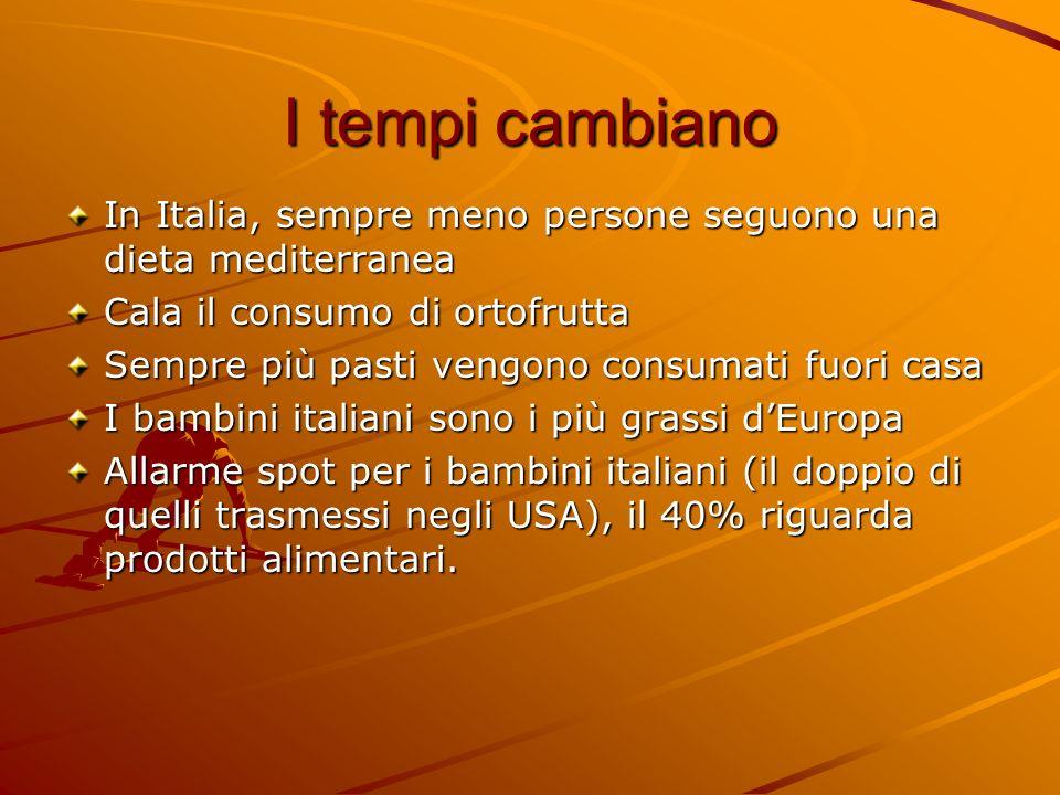 I tempi cambiano In Italia, sempre meno persone seguono una dieta mediterranea Cala il consumo di ortofrutta Sempre più pasti vengono consumati fuori