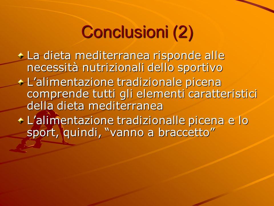 Conclusioni (2) La dieta mediterranea risponde alle necessità nutrizionali dello sportivo Lalimentazione tradizionale picena comprende tutti gli eleme