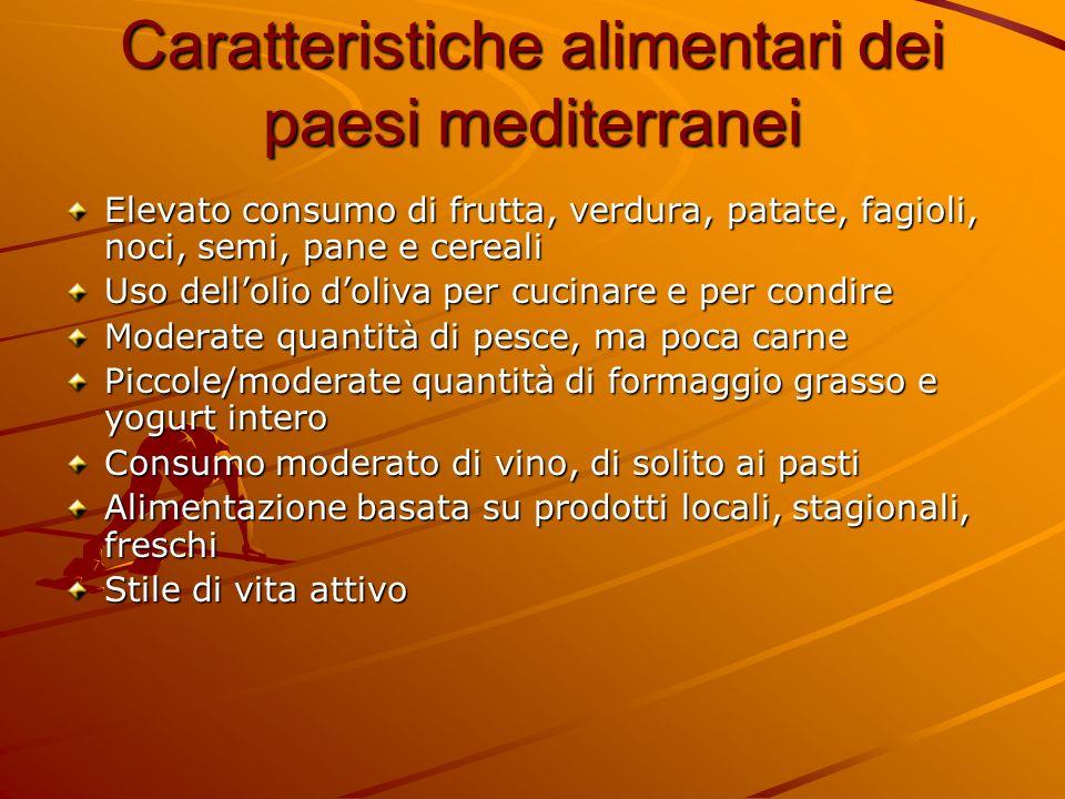 Caratteristiche alimentari dei paesi mediterranei Elevato consumo di frutta, verdura, patate, fagioli, noci, semi, pane e cereali Elevato consumo di f