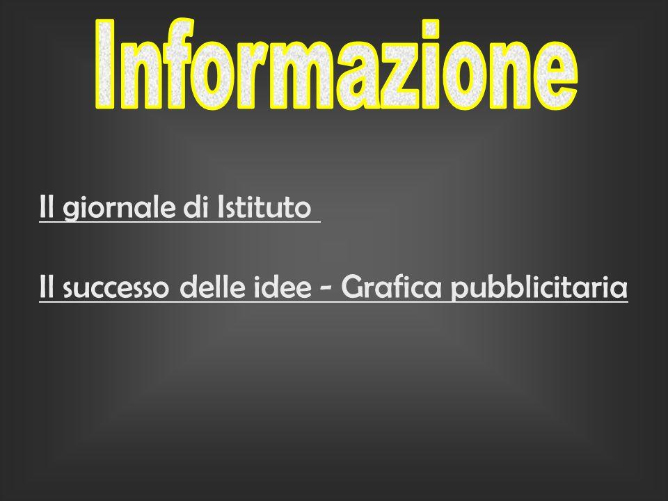 Il giornale di Istituto Il successo delle idee - Grafica pubblicitaria