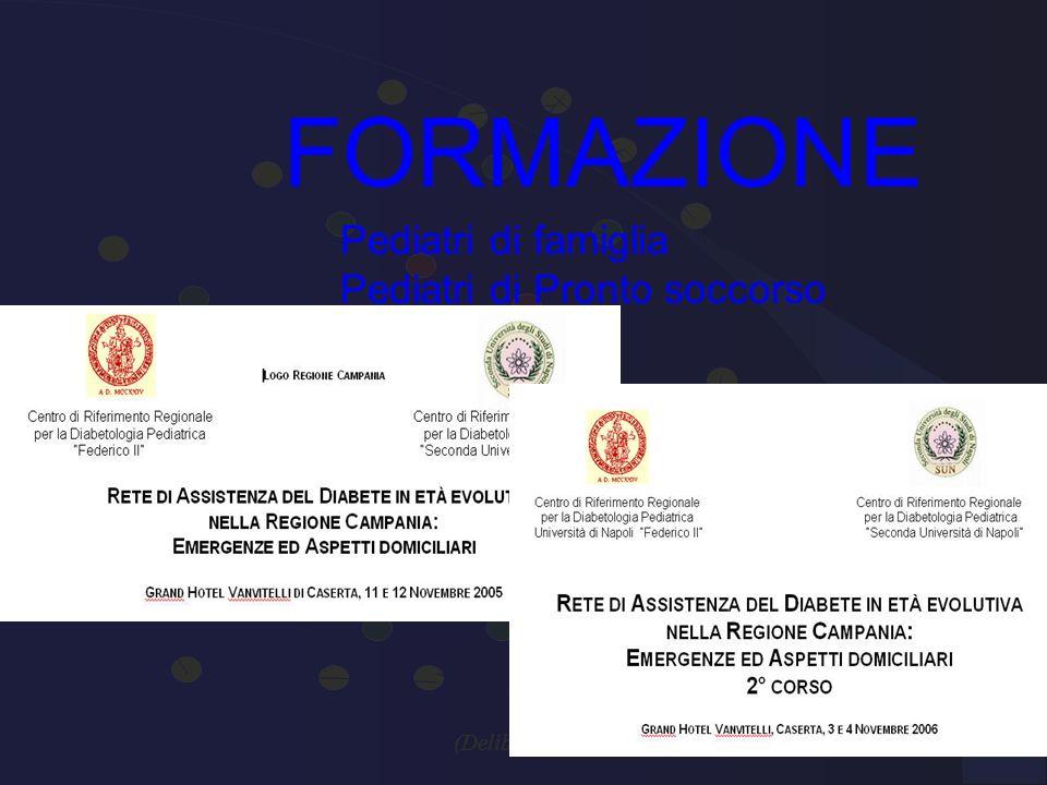 RETE ASSISTENZIALE PER IL DIABETE IN ETA PEDIATRICA NELLA REGIONE CAMPANIA (Delibera della Giunta Regionale Campania n.4120 del 20-9-2002) FORMAZIONE