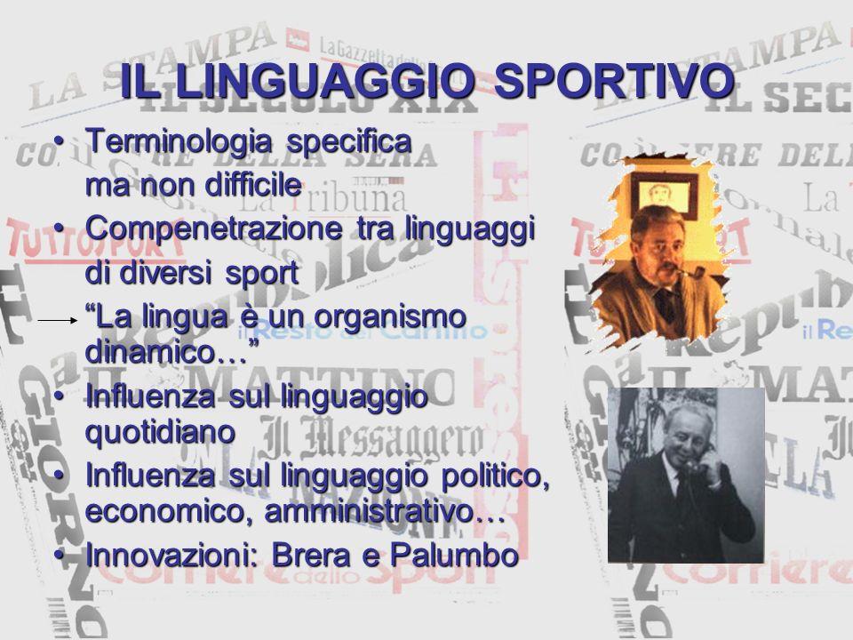 IL LINGUAGGIO SPORTIVO Terminologia specificaTerminologia specifica ma non difficile Compenetrazione tra linguaggiCompenetrazione tra linguaggi di div