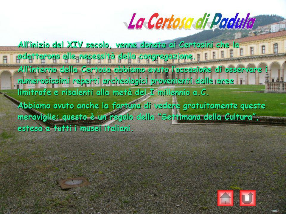Allinizio del XIV secolo, venne donata ai Certosini che la adattarono alle necessità della congregazione. Allinterno della Certosa abbiamo avuto locca