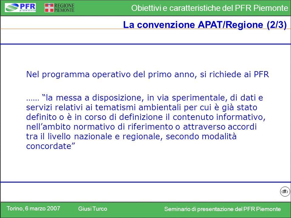 Torino, 6 marzo 2007 Giusi Turco Seminario di presentazione del PFR Piemonte Obiettivi e caratteristiche del PFR Piemonte 10 Il fabbisogno informativo (1/2)