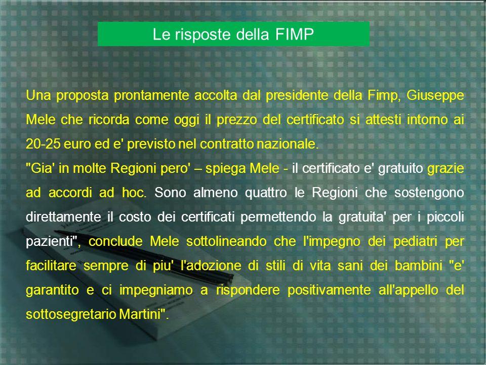 Una proposta prontamente accolta dal presidente della Fimp, Giuseppe Mele che ricorda come oggi il prezzo del certificato si attesti intorno ai 20-25