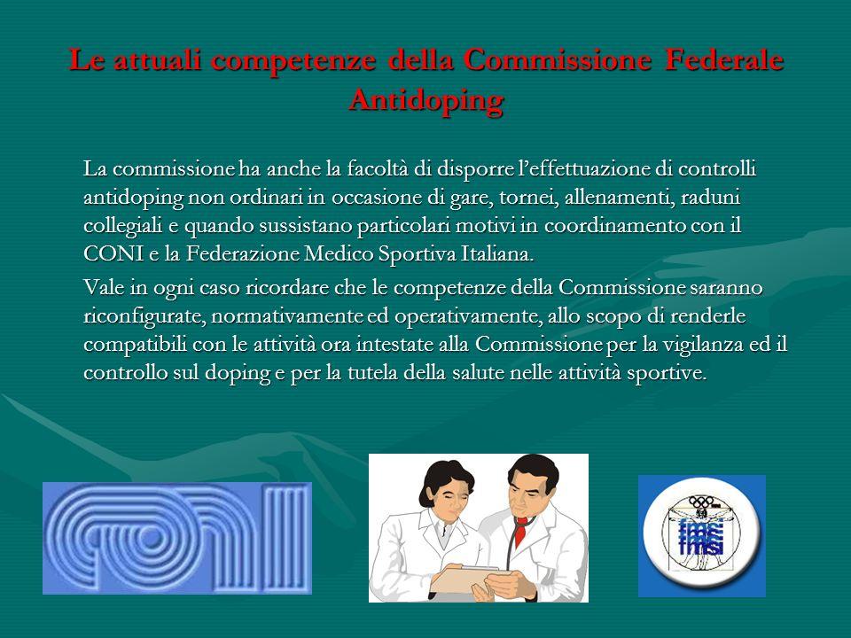 Le attuali competenze della Commissione Federale Antidoping La commissione ha anche la facoltà di disporre leffettuazione di controlli antidoping non