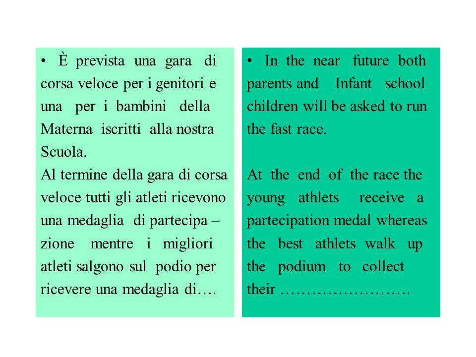È prevista una gara di corsa veloce per i genitori e una per i bambini della Materna iscritti alla nostra Scuola.
