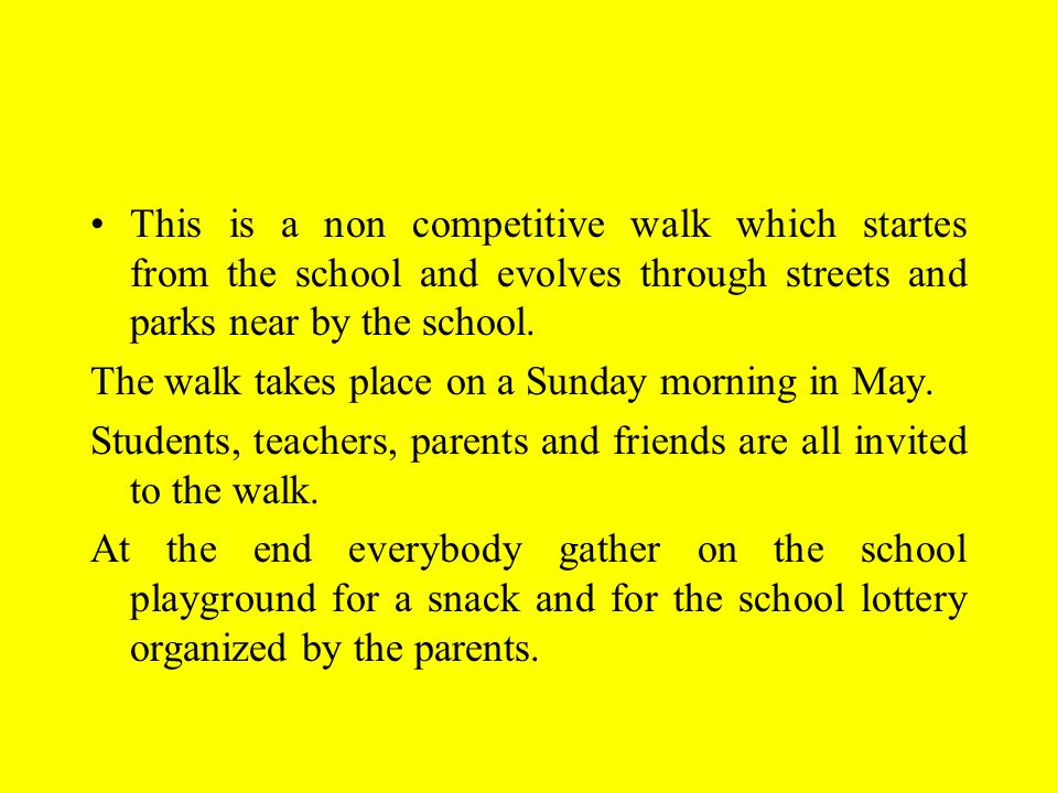 This is a non competitive walk which startes from the school and evolves through streets and parks near by the school.