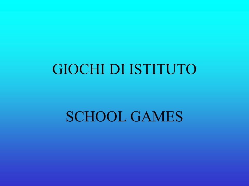 GIOCHI DI ISTITUTO SCHOOL GAMES