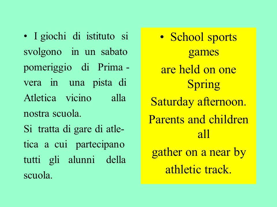 I giochi di istituto si svolgono in un sabato pomeriggio di Prima - vera in una pista di Atletica vicino alla nostra scuola.