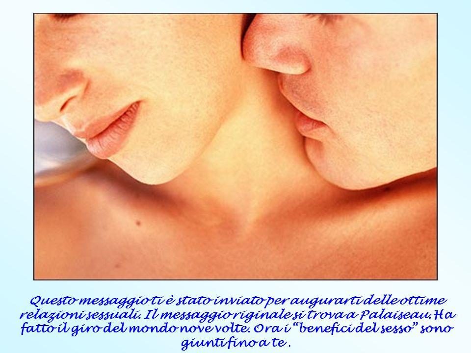 Questo messaggio ti è stato inviato per augurarti delle ottime relazioni sessuali. Il messaggio riginale si trova a Palaiseau. Ha fatto il giro del mo