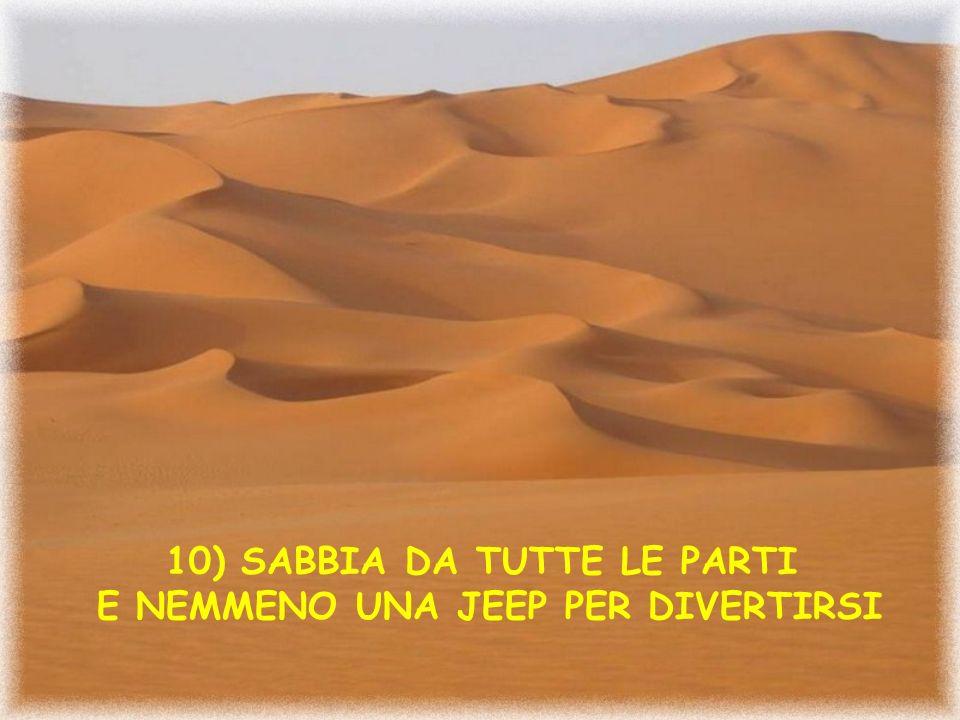 9) PROIBITO MANGIARE CARNE DI MAIALE (PENSA ALLE NOSTRE COSTINE ALLA GRIGLIA)