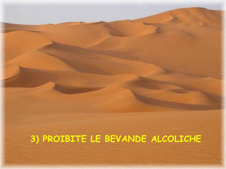 3) PROIBITE LE BEVANDE ALCOLICHE