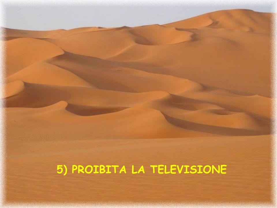 5) PROIBITA LA TELEVISIONE