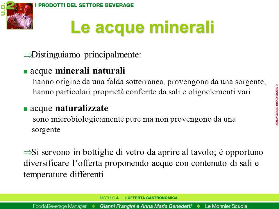 Le acque minerali Distinguiamo principalmente: n acque minerali naturali hanno origine da una falda sotterranea, provengono da una sorgente, hanno par