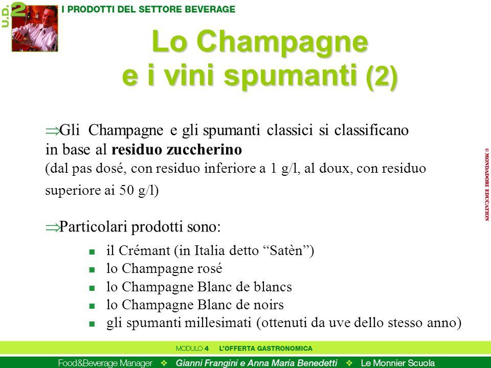 Lo Champagne e i vini spumanti (2) Gli Champagne e gli spumanti classici si classificano in base al residuo zuccherino (dal pas dosé, con residuo infe