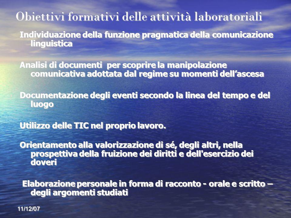 11/12/07 Obiettivi formativi delle attività laboratoriali Individuazione della funzione pragmatica della comunicazione linguistica Analisi di document