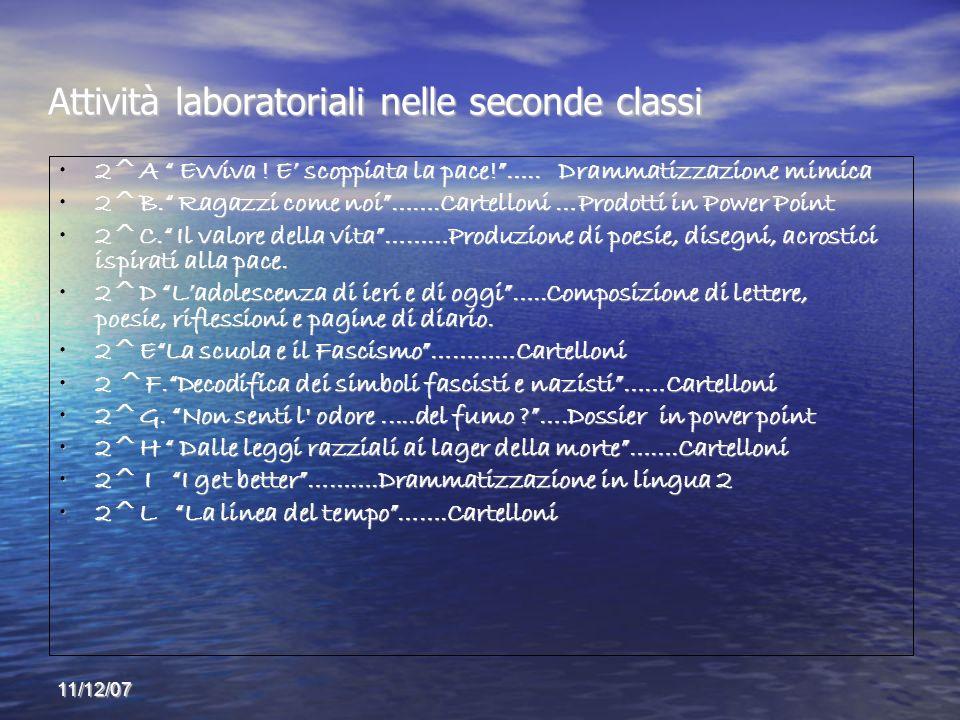 11/12/07 Attività laboratoriali nelle seconde classi 2^A Evviva .