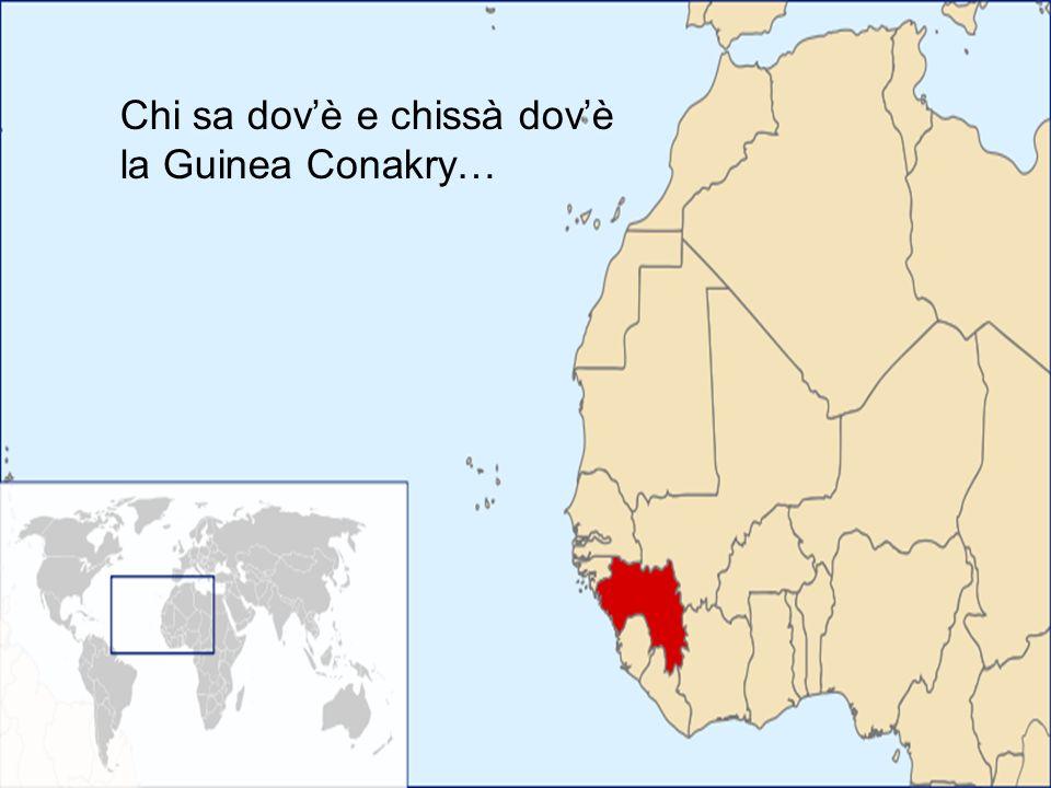 Chi sa dovè e chissà dovè la Guinea Conakry…