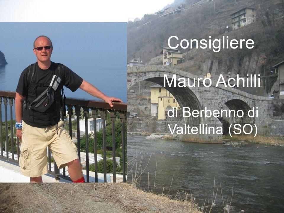 Mauro Achilli di Berbenno di Valtellina (SO) Consigliere