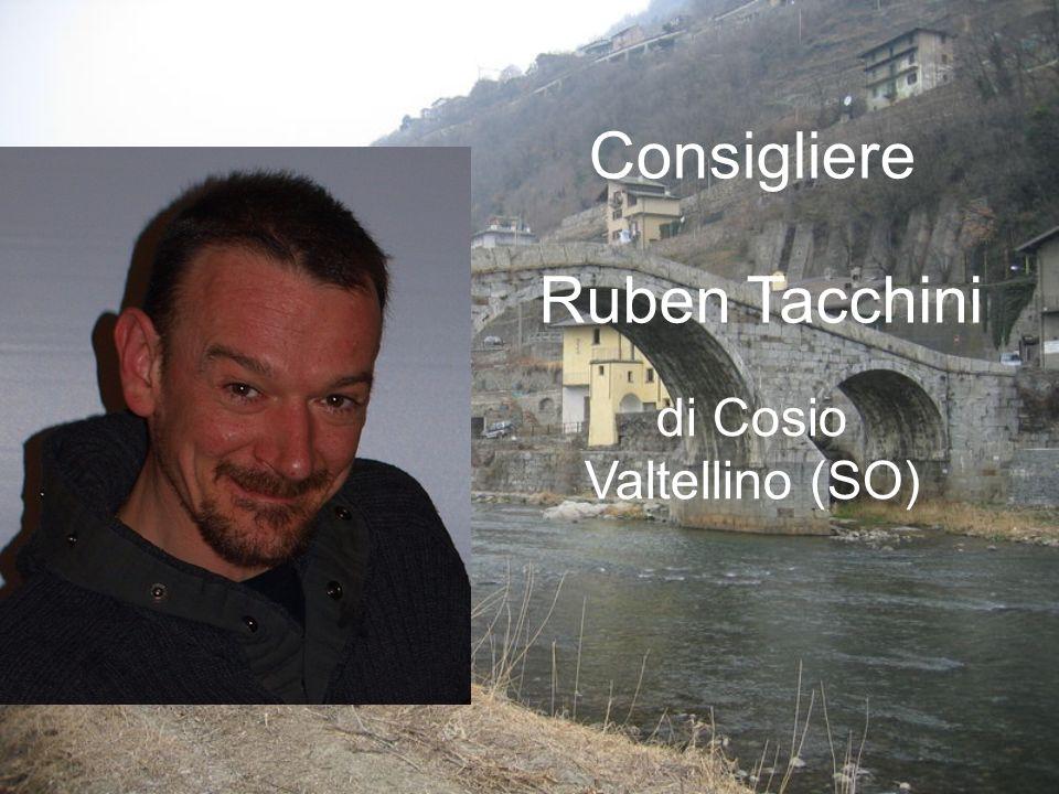 Ruben Tacchini di Cosio Valtellino (SO) Consigliere