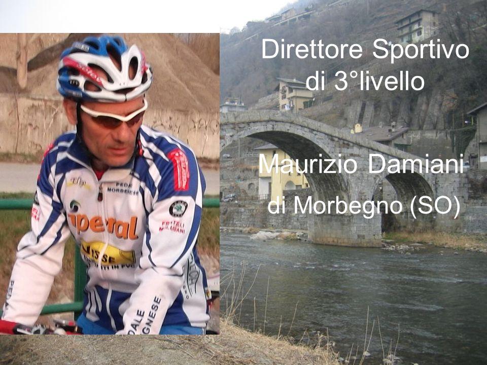 Maurizio Damiani Direttore Sportivo di 3°livello di Morbegno (SO)