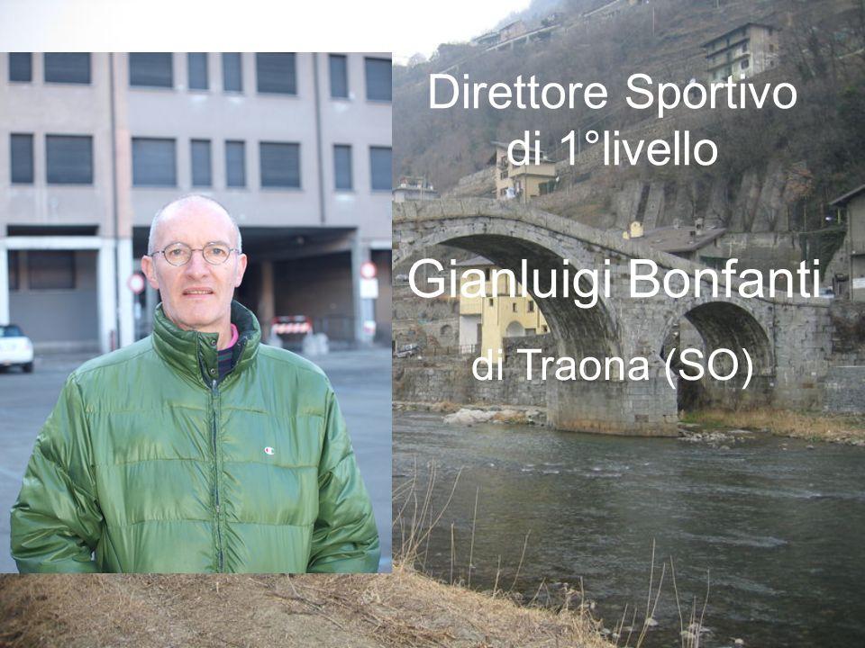 Gianluigi Bonfanti di Traona (SO) Direttore Sportivo di 1°livello