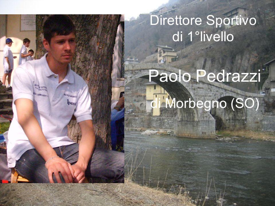 Paolo Pedrazzi di Morbegno (SO) Direttore Sportivo di 1°livello