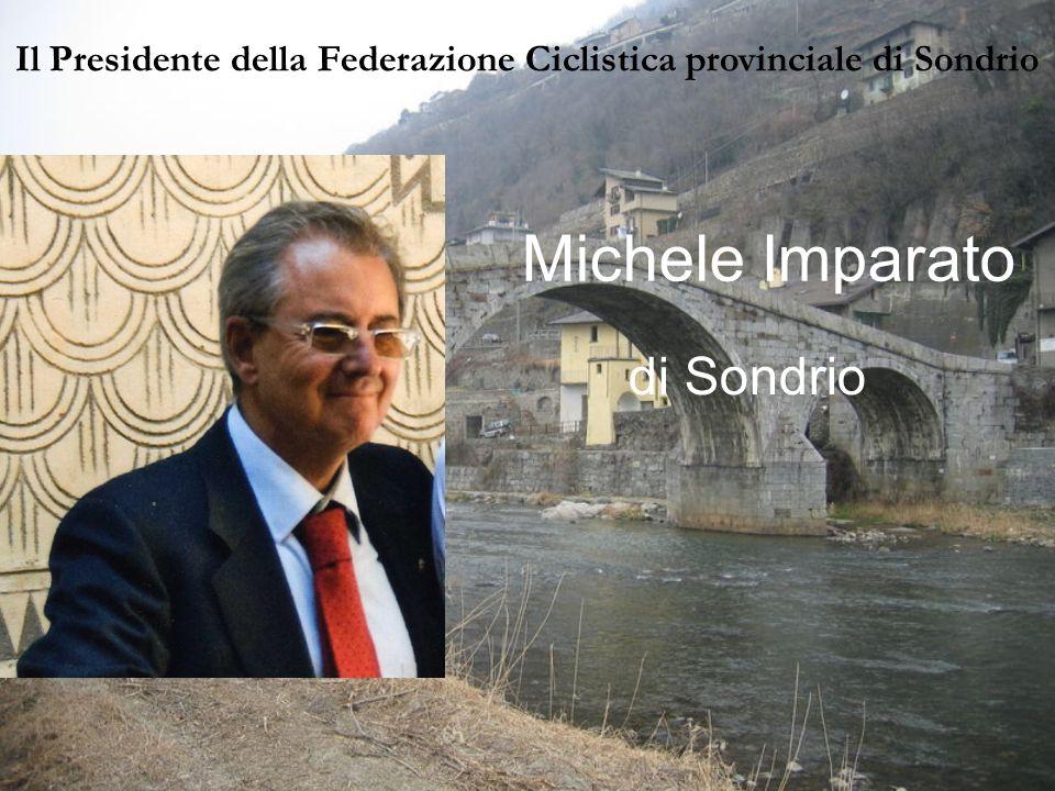 Il Presidente della Federazione Ciclistica provinciale di Sondrio Michele Imparato di Sondrio