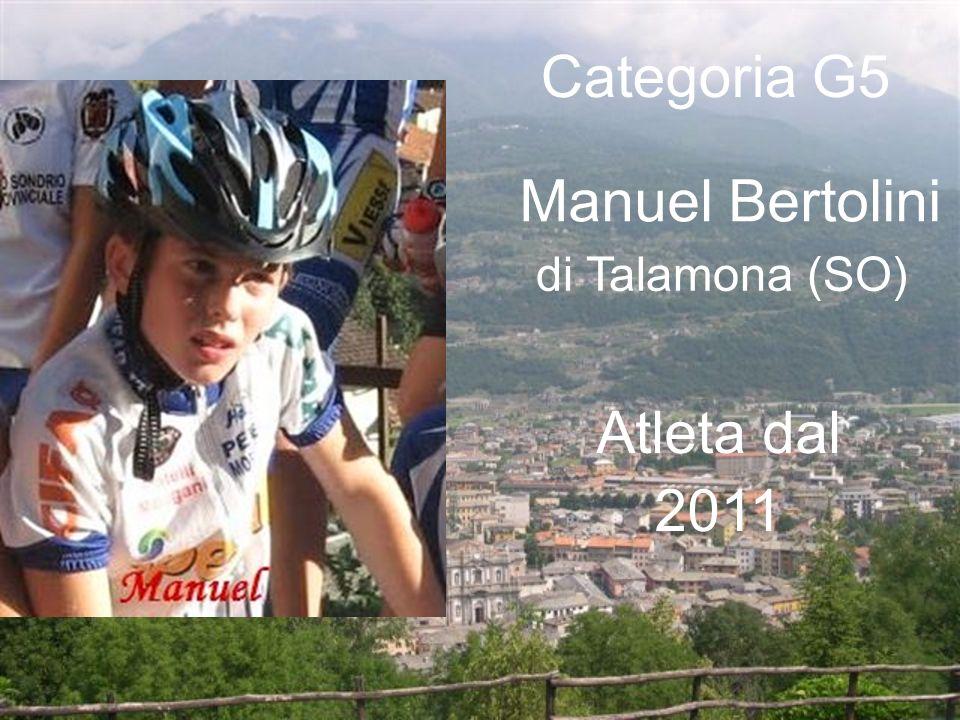 Manuel Bertolini di Talamona (SO) Categoria G5 Atleta dal 2011