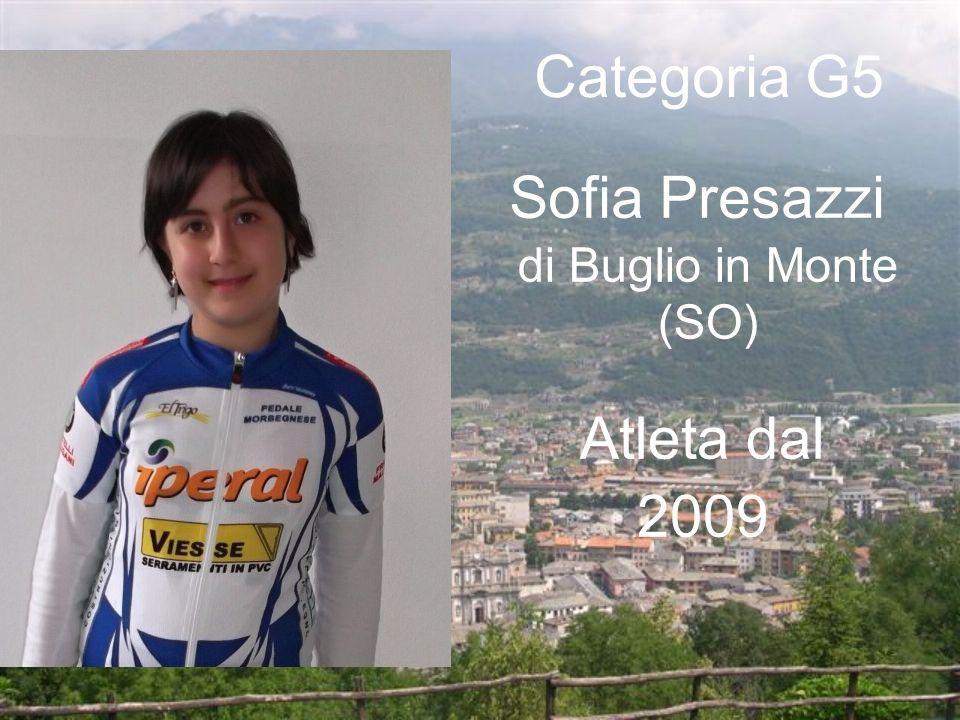 Sofia Presazzi di Buglio in Monte (SO) Categoria G5 Atleta dal 2009