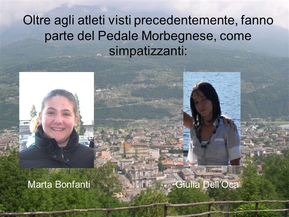Oltre agli atleti visti precedentemente, fanno parte del Pedale Morbegnese, come simpatizzanti: Marta BonfantiGiulia DellOca