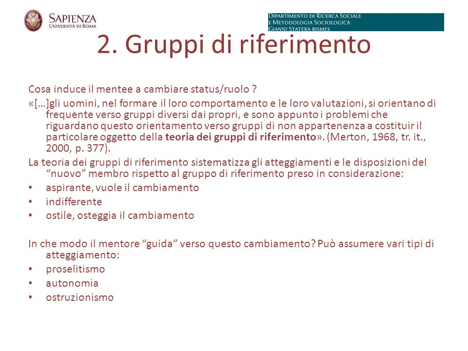 2. Gruppi di riferimento Cosa induce il mentee a cambiare status/ruolo .