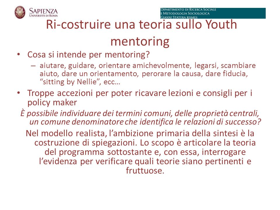 Figura 6.3: Pathway del Youth Mentoring Efficacia del mentoring Elementi di recupero/soccorso I Risorse supplementari Elementi di recupero/soccorso II Befriending Direction Setting Coaching Advocacy Confidence Building Resilience Building Trust Building Family & Peers Youth & Community Education & Training Work & Career Honest-broking Peace-making Fence-mending Trouble-shooting