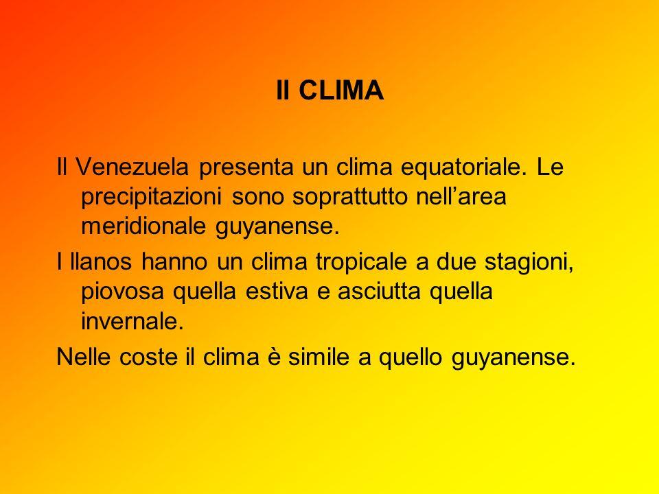 Il CLIMA Il Venezuela presenta un clima equatoriale. Le precipitazioni sono soprattutto nellarea meridionale guyanense. I llanos hanno un clima tropic
