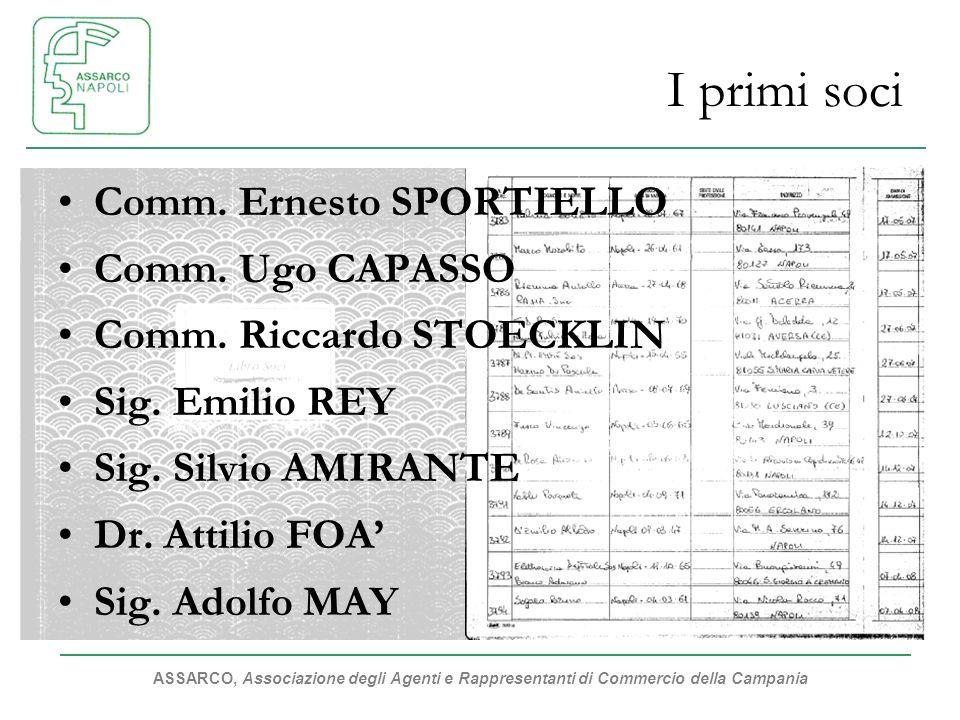ASSARCO, Associazione degli Agenti e Rappresentanti di Commercio della Campania I primi soci Comm. Ernesto SPORTIELLO Comm. Ugo CAPASSO Comm. Riccardo
