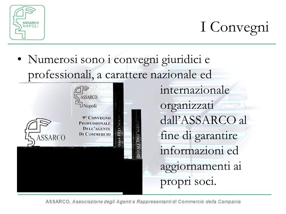 ASSARCO, Associazione degli Agenti e Rappresentanti di Commercio della Campania I Convegni Numerosi sono i convegni giuridici e professionali, a carat