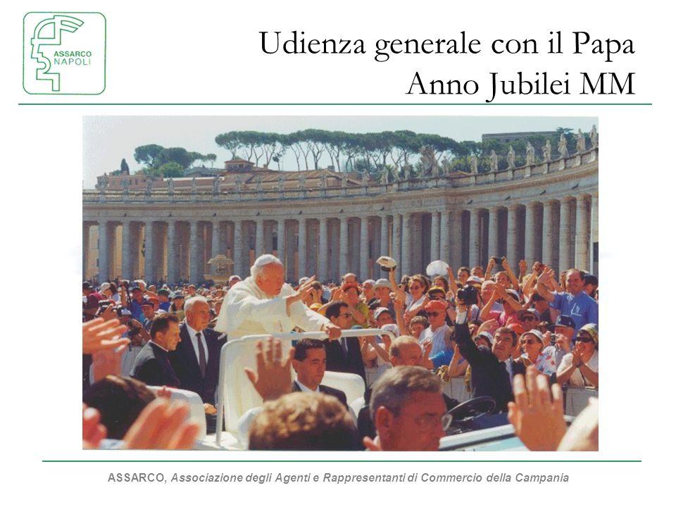 ASSARCO, Associazione degli Agenti e Rappresentanti di Commercio della Campania Udienza generale con il Papa Anno Jubilei MM