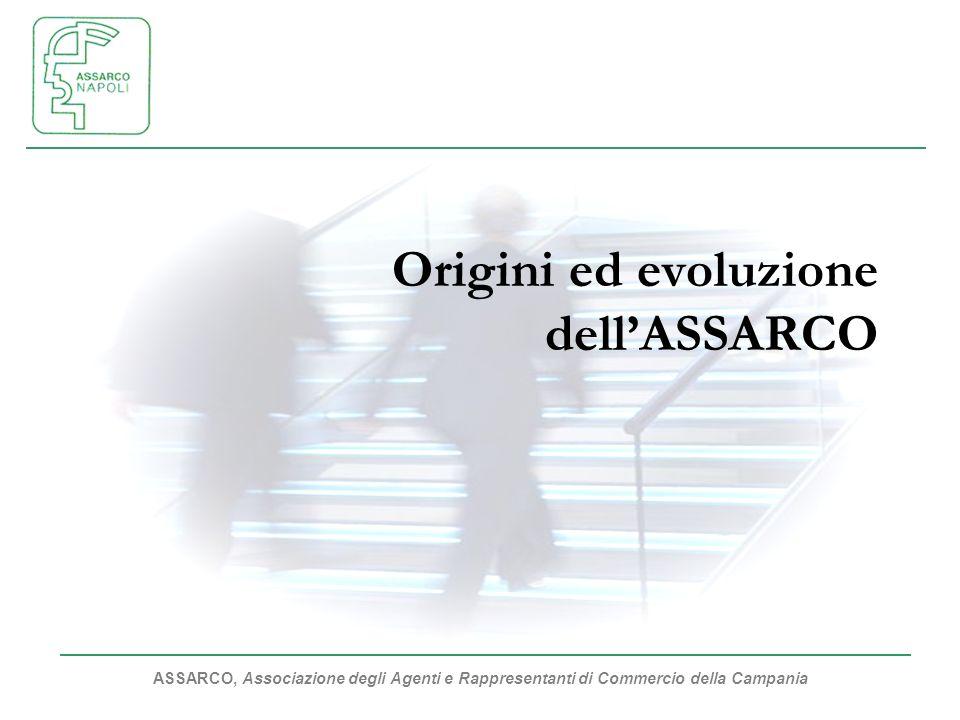 ASSARCO, Associazione degli Agenti e Rappresentanti di Commercio della Campania Origini ed evoluzione dellASSARCO