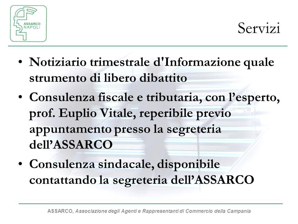 ASSARCO, Associazione degli Agenti e Rappresentanti di Commercio della Campania Servizi Notiziario trimestrale d'Informazione quale strumento di liber