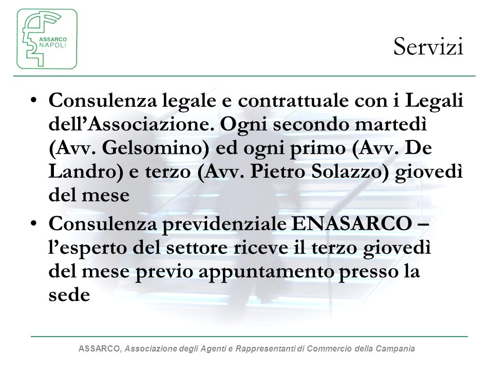 ASSARCO, Associazione degli Agenti e Rappresentanti di Commercio della Campania Servizi Consulenza legale e contrattuale con i Legali dellAssociazione.